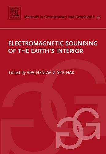9780444529381: Electromagnetic Sounding of the Earth's Interior, Volume 40 (Methods in Geochemistry and Geophysics)
