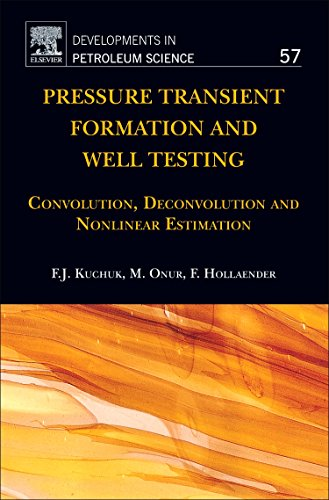 Pressure Transient Formation and Well Testing: Volume: Fikri J. Kuchuk,