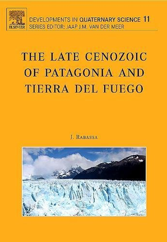 9780444529541: The Late Cenozoic of Patagonia and Tierra del Fuego, Volume 11 (Developments in Quaternary Science)