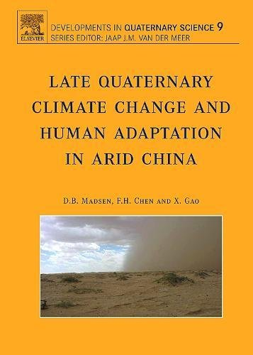 9780444529626: Late Quaternary Climate Change and Human Adaptation in Arid China, Volume 9 (Developments in Quaternary Science)