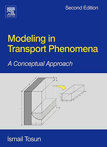9780444530219: Modeling in Transport Phenomena, Second Edition: A Conceptual Approach