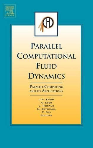 9780444530356: Parallel Computational Fluid Dynamics 2006: Parallel Computing and Its Applications