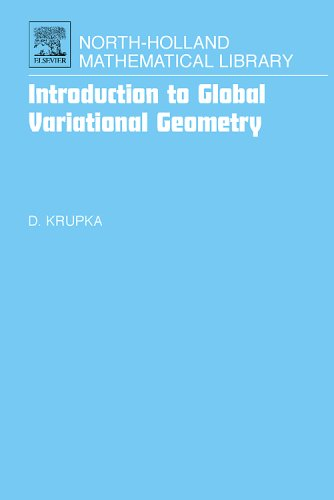 9780444530462: Introduction to Global Variational Geometry (North-Holland Mathematical Library)