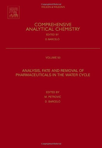 9780444530523: Analysis, Removal, Effects and Risk of Pharmaceuticals in the Water Cycle, Volume 62: Occurrence and Transformation in the Environment (Comprehensive Analytical Chemistry)