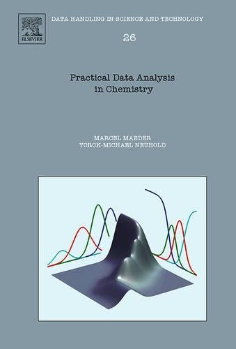 9780444530547: Practical Data Analysis in Chemistry, Volume 26 (Data Handling in Science and Technology)