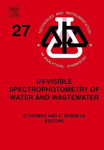 9780444530929: UV-Visible Spectrophotometry of Water and Wastewater (Techniques & Instrumentation in Analytical Chemistry)