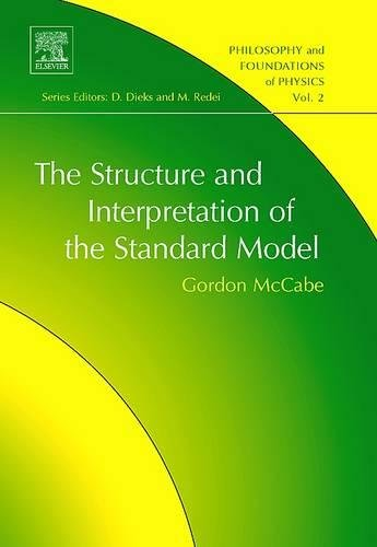9780444531124: The Structure and Interpretation of the Standard Model (Philosophy and Foundations of Physics)