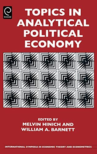 Topics in Analytical Political Economy, by Hinich, Volume 17: Hinich, Melvin J. / Barnett, William ...