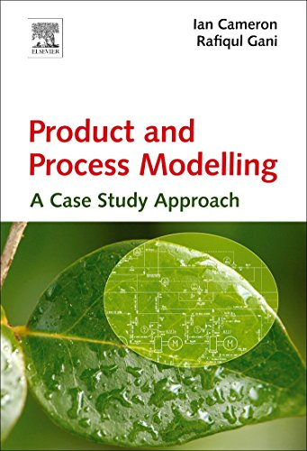 9780444531612: Product and Process Modelling: A Case Study Approach