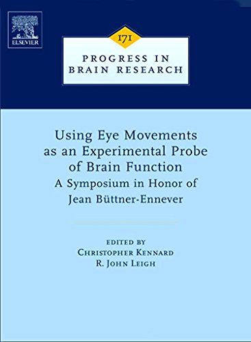 9780444531636: Using Eye Movements as an Experimental Probe of Brain Function, Volume 171: A Symposium in Honor of Jean Büttner-Ennever (Progress in Brain Research)