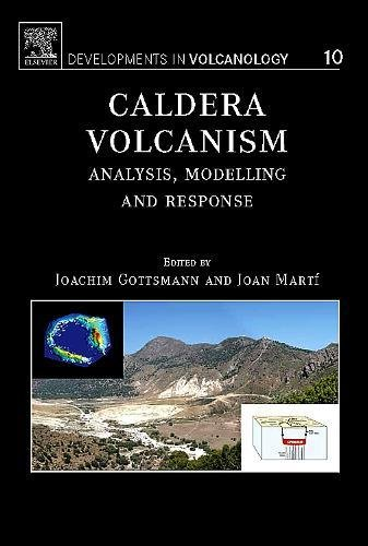 9780444531650: Caldera Volcanism: Analysis, Modelling and Response