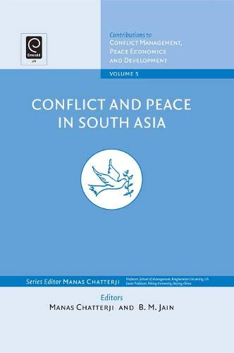 9780444531766: Conflict and Peace in South Asia: 5 (Contributions to Conflict Management, Peace Economics and Development)