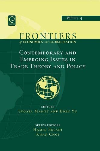 9780444531902: Contemporary and Emerging Issues in Trade Theory and Policy, Vol. 4 (Frontiers of Economics and Globalization)