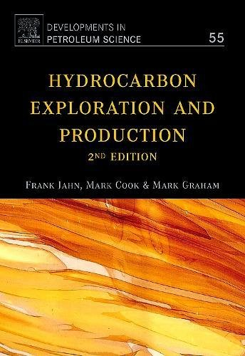 Hydrocarbon Exploration and Production, Volume 55 (Developments: Jahn, Frank; Cook,