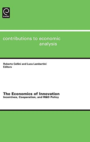 9780444532558: The Economics of Innovation: Incentives, Cooperation, and R&d Policy