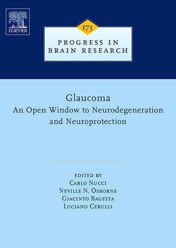 9780444532565: Glaucoma: An Open-Window to Neurodegeneration and Neuroprotection (Progress in Brain Research, Vol. 173)
