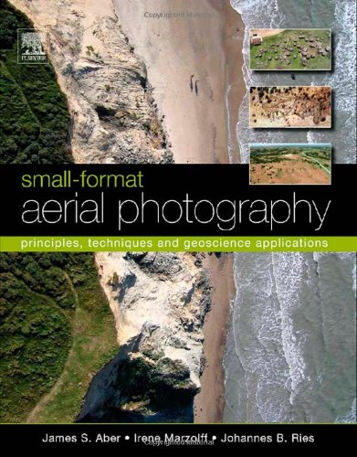 9780444532602: Small-Format Aerial Photography: Principles, Techniques and Geoscience Applications