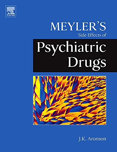 Meyler's Side Effects of Psychiatric Drugs: Aronson MA DPhil