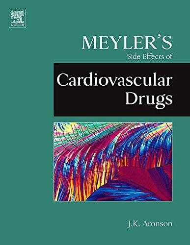 Meyler's Side Effects of Cardiovascular Drugs: Jeffrey K. Aronson