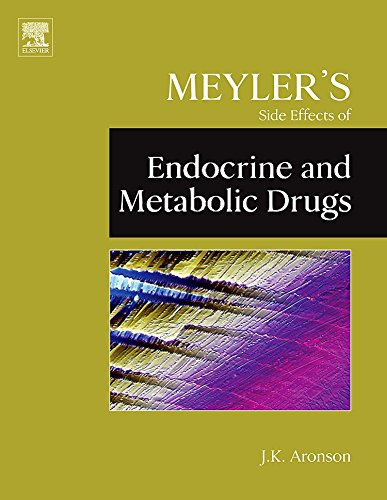 9780444532718: Meyler's Side Effects of Endocrine and Metabolic Drugs (Meyler's Side Effects of Drugs)