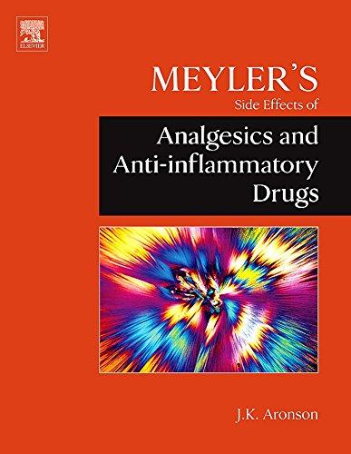 Meyler's Side Effects of Analgesics and Anti-inflammatory: Aronson MA DPhil