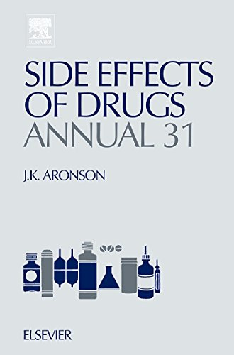 9780444532947: Side Effects of Drugs Annual, Volume 31: A Worldwide Yearly Survey of New Data and Trends in Adverse Drug Reactions