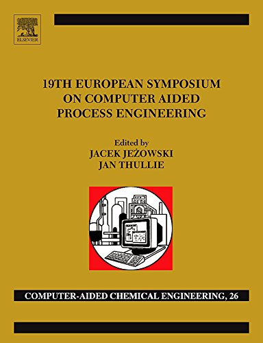 19th European Symposium on Computer Aided Process Engineering: ESCAPE-19: June 14-17, 2009, Cracow,...