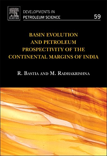 9780444536044: Basin Evolution and Petroleum Prospectivity of the Continental Margins of India, Volume 59 (Developments in Petroleum Science)