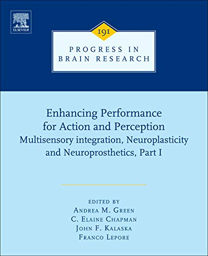 Enhancing Performance for Action and Perception: Part I: Multisensory Integration, Neuroplasticity ...