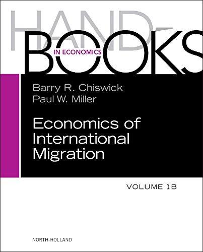 Handbook of the Economics of International Migration, Volume 1B: The Impact (Handbooks in Economics...