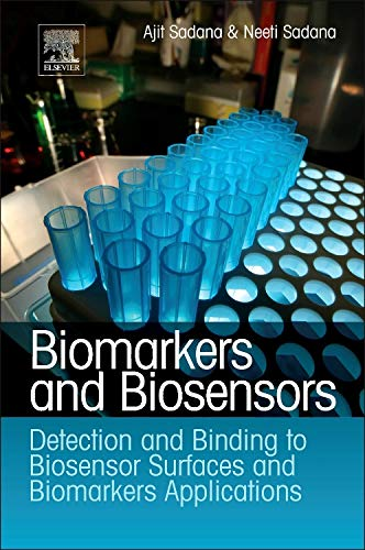Biomarkers and Biosensors: Detection and Binding to Biosensor Surfaces and Biomarkers Applications:...