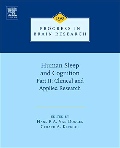 9780444538178: Human Sleep and Cognition, Part II: Clinical and Applied Research: 190 (Progress in Brain Research)