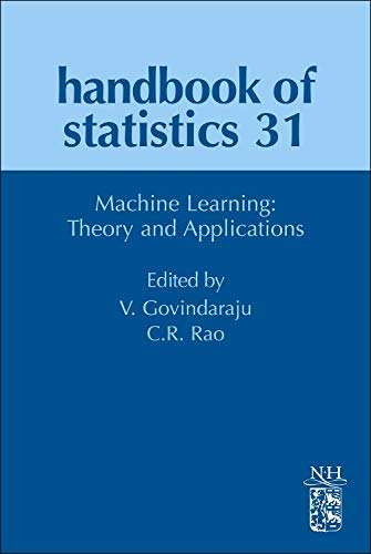 9780444538598: Machine Learning: Theory and Applications, Volume 31 (Handbook of Statistics)