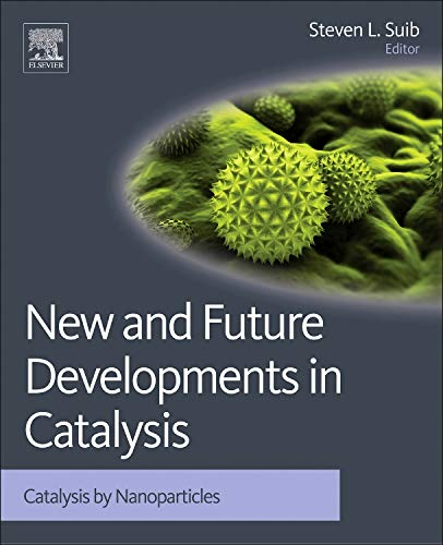 9780444538741: New and Future Developments in Catalysis: Catalysis by Nanoparticles