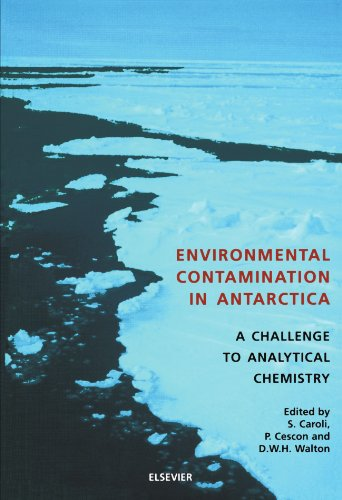 9780444539007: Environmental Contamination in Antarctica: A Challenge to Analytical Chemistry
