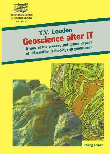 9780444539083: Geoscience After IT: A View of the Present and Future Impact of Information Technology on Geoscience