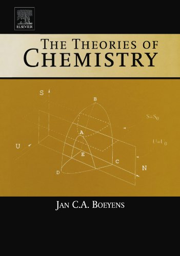 9780444540324: The Theories of Chemistry