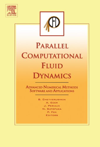 Parallel Computational Fluid Dynamics: Advanced Numerical Methods Software and Applications: B. ...