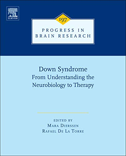 9780444542991: Down Syndrome: From Understanding the Neurobiology to Therapy, Volume 197 (Progress in Brain Research)