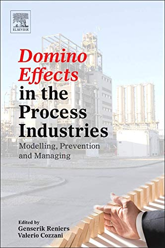 9780444543233: Domino Effects in the Process Industries: Modelling, Prevention and Managing