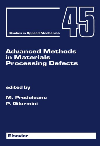 9780444543844: Advanced Methods in Materials Processing Defects