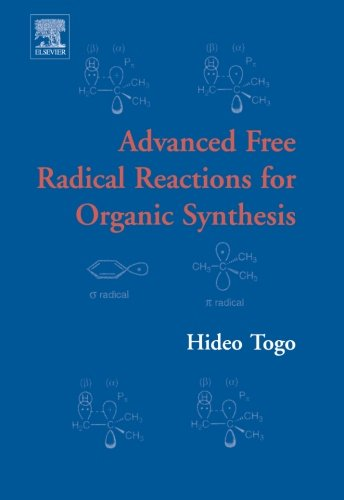 9780444544711: Advanced Free Radical Reactions for Organic Synthesis