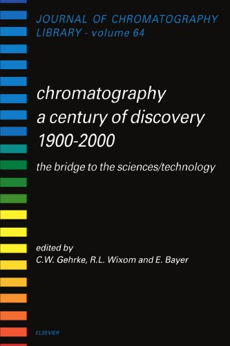 9780444544896: Chromatography a Century of Discovery 1900-2000. The Bridge to the Sciences/Technology Journal of Chromatography Library-Volume 64