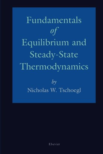 Fundamentals of Equilibrium and Steady-State Thermodynamics: Nicholas W. Tschoegl