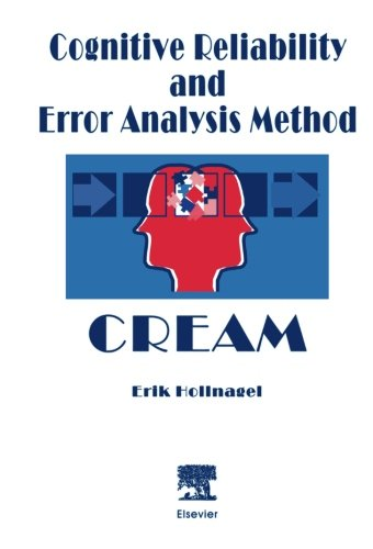 9780444548979: Cognitive Reliability and Error Analysis Method (CREAM)