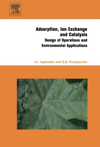 Adsorption, Ion Exchange and Catalysis: Design of Operations and Environmental Applications: ...