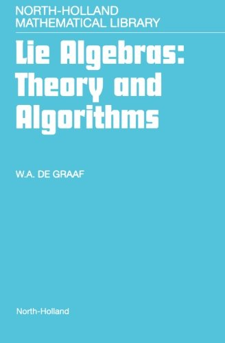 9780444551740: Lie Algebras: Theory and Algorithms