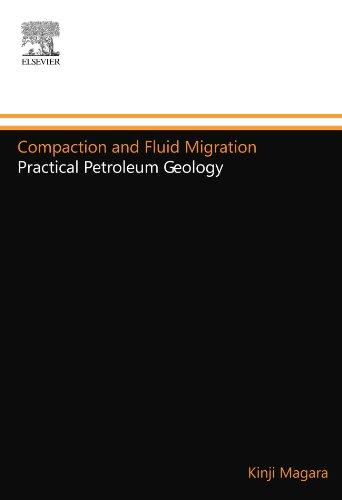 9780444553027: Compaction and Fluid Migration: Practical Petroleum Geology