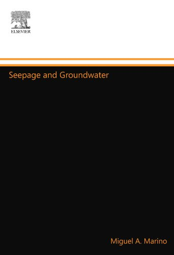 Seepage and Groundwater: Miguel A. Marino
