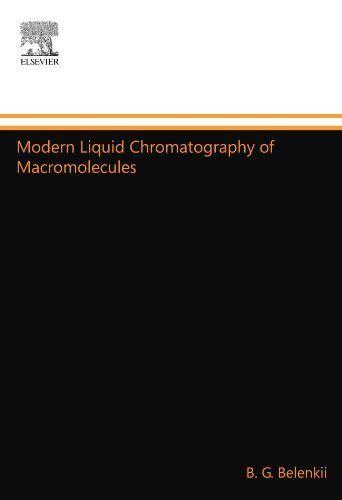 9780444553348: Modern Liquid Chromatography of Macromolecules